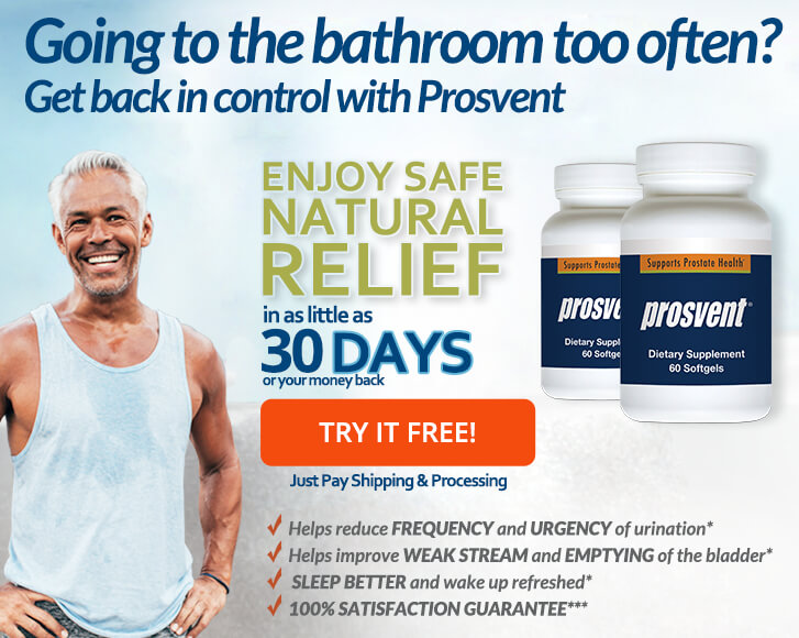 Enjoy Safe Natural Relief in as little as 30 days with Prosvent